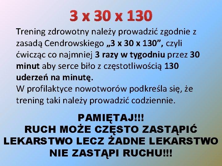 """3 x 30 x 130 Trening zdrowotny należy prowadzić zgodnie z zasadą Cendrowskiego """""""