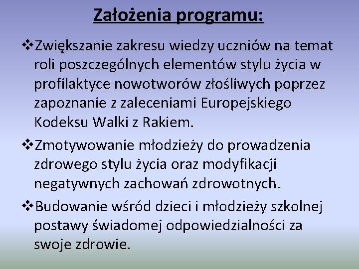 Założenia programu: v. Zwiększanie zakresu wiedzy uczniów na temat roli poszczególnych elementów stylu życia
