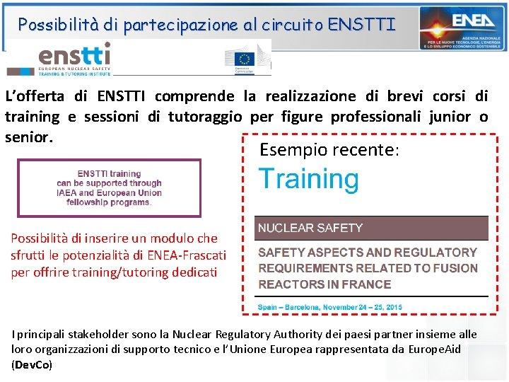 Possibilità di partecipazione al circuito ENSTTI L'offerta di ENSTTI comprende la realizzazione di brevi