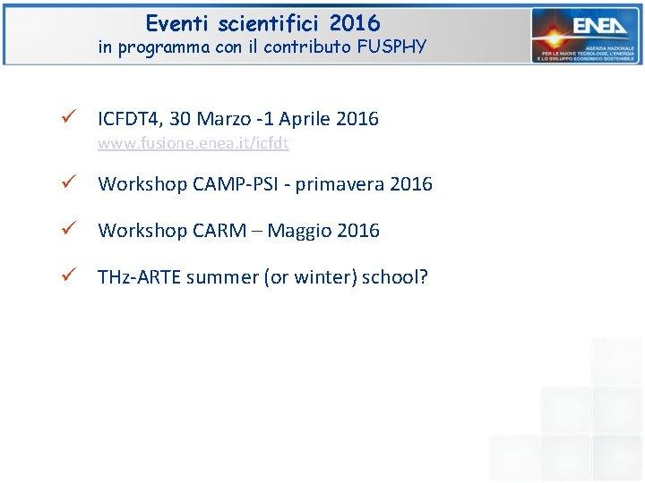 Eventi scientifici 2016 in programma con il contributo FUSPHY ü ICFDT 4, 30 Marzo