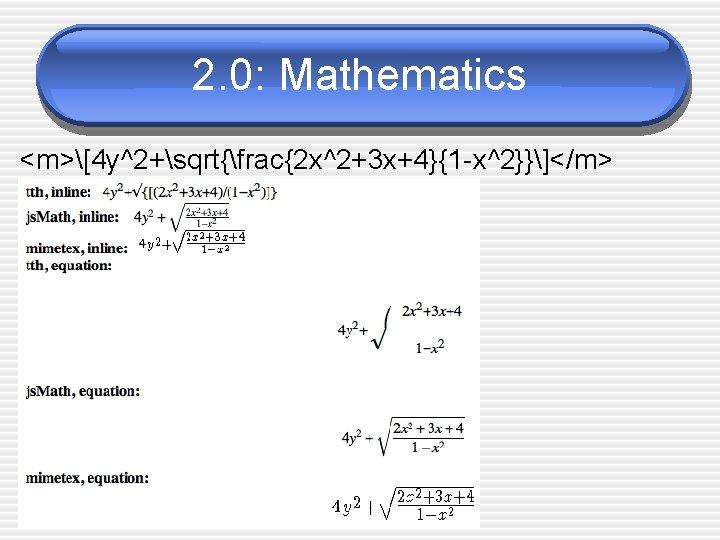 2. 0: Mathematics <m>[4 y^2+sqrt{frac{2 x^2+3 x+4}{1 -x^2}}]</m>