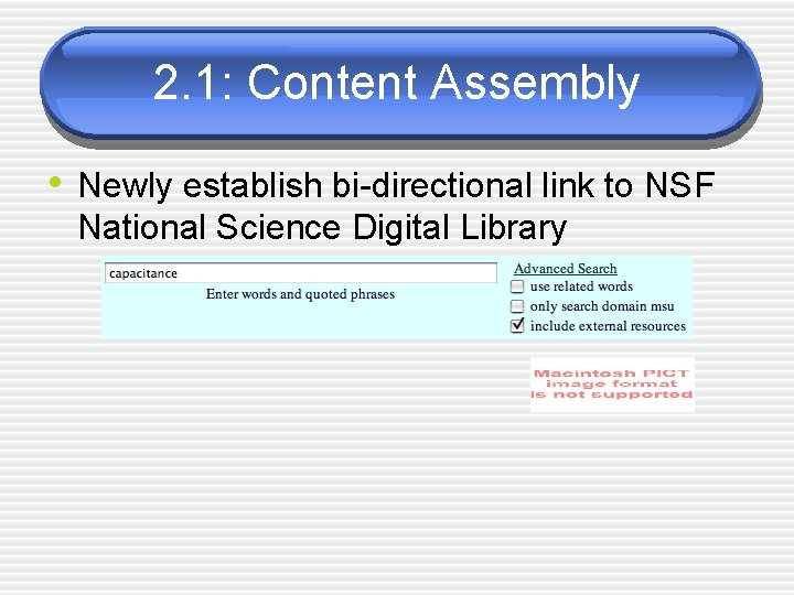 2. 1: Content Assembly • Newly establish bi-directional link to NSF National Science Digital