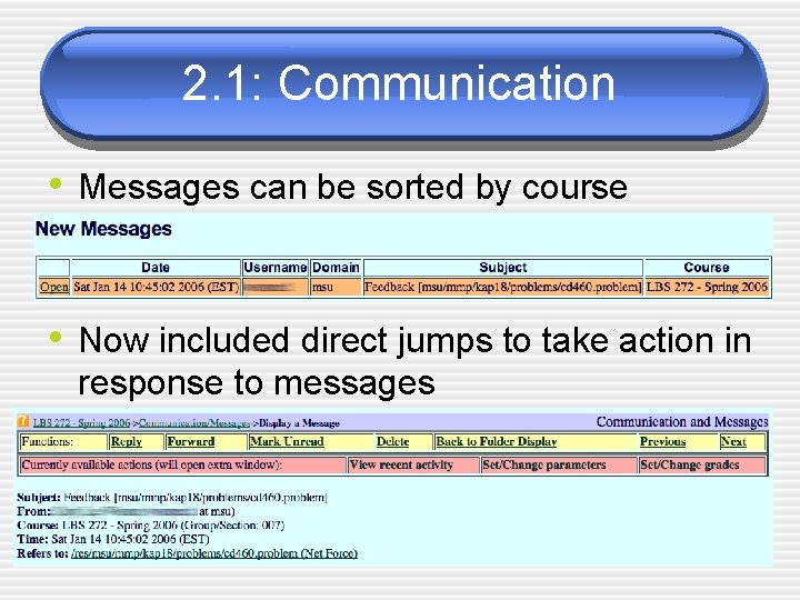 2. 1: Communication • Messages can be sorted by course • Now included direct