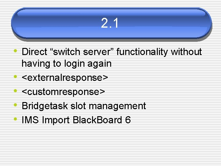 """2. 1 • Direct """"switch server"""" functionality without • • having to login again"""