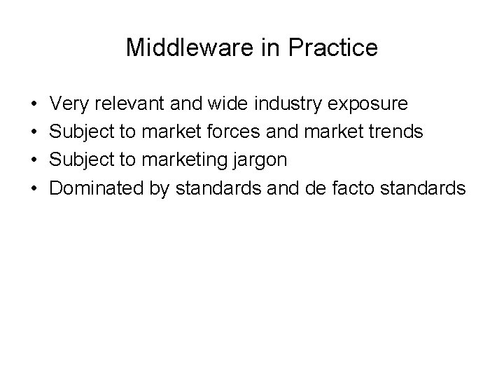 Middleware in Practice • • Very relevant and wide industry exposure Subject to market