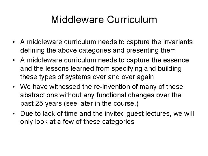 Middleware Curriculum • A middleware curriculum needs to capture the invariants defining the above