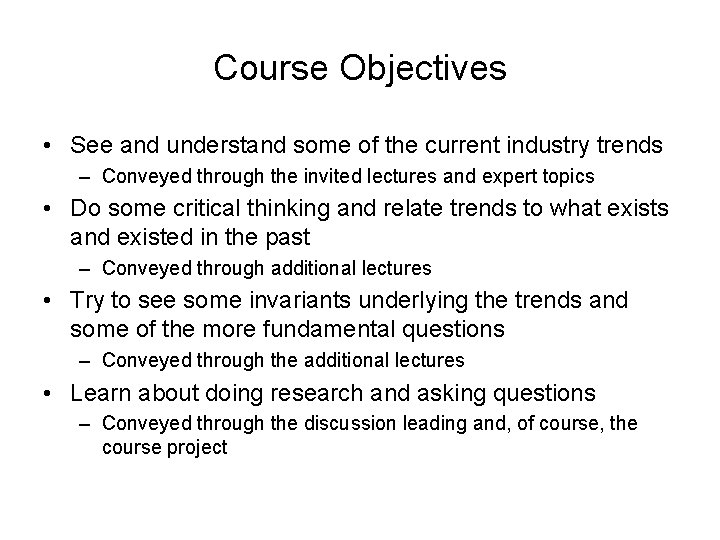 Course Objectives • See and understand some of the current industry trends – Conveyed