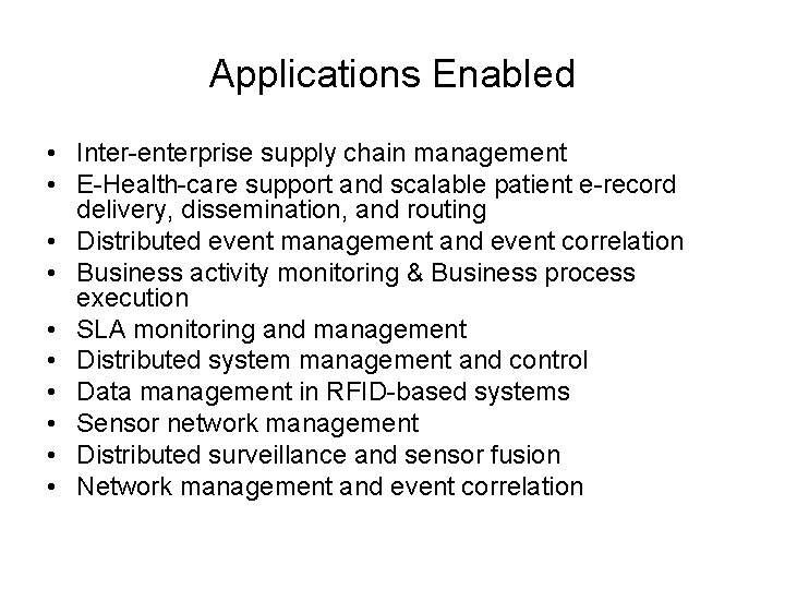 Applications Enabled • Inter-enterprise supply chain management • E-Health-care support and scalable patient e-record