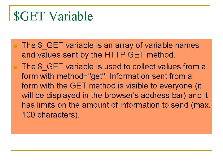 $GET Variable n n The $_GET variable is an array of variable names and