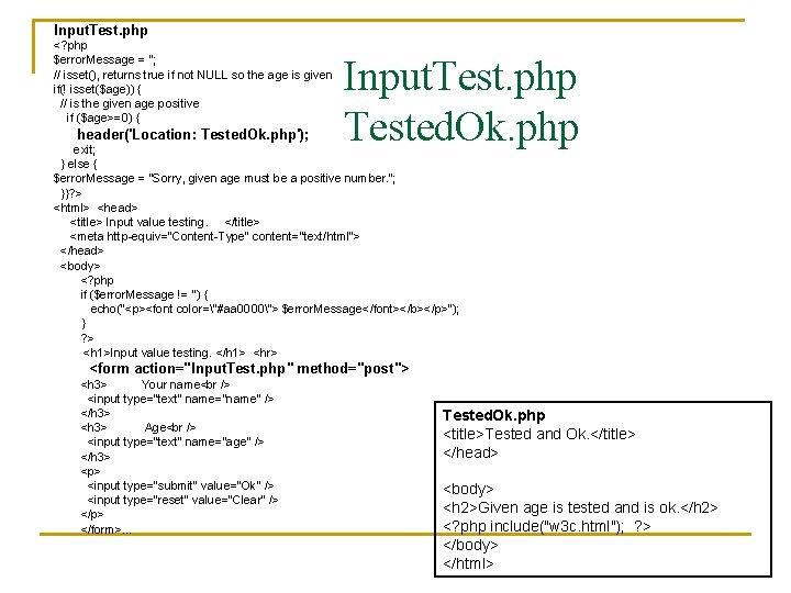 Input. Test. php <? php $error. Message = ''; // isset(), returns true if