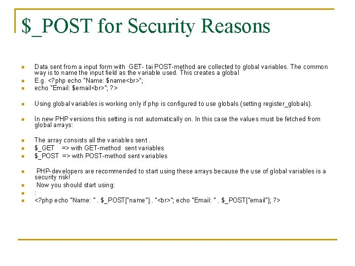 $_POST for Security Reasons n Data sent from a input form with GET- tai