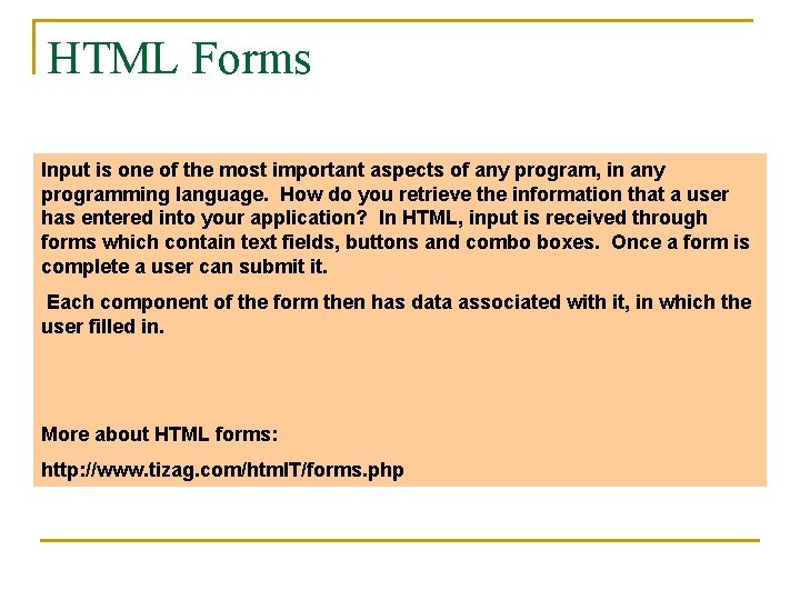 HTML Forms Input is one of the most important aspects of any program, in