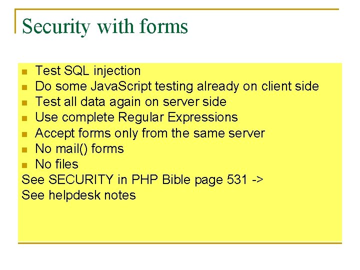 Security with forms Test SQL injection n Do some Java. Script testing already on