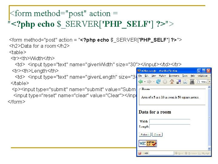 """<form method=""""post"""" action = """"<? php echo $_SERVER['PHP_SELF'] ? >""""> <h 2>Data for a"""