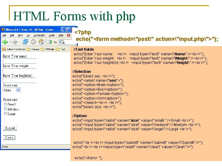 """HTML Forms with php <? php echo(""""<form method=""""post"""" action=""""input. php"""">""""); //Text fields echo(""""Enter Your"""