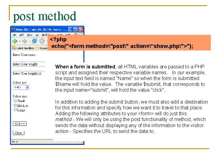 """post method <? php echo(""""<form method=""""post"""" action=""""show. php"""">""""); When a form is submitted, all"""