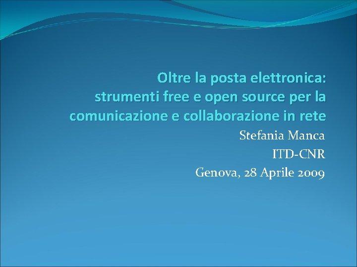Oltre la posta elettronica: strumenti free e open source per la comunicazione e collaborazione