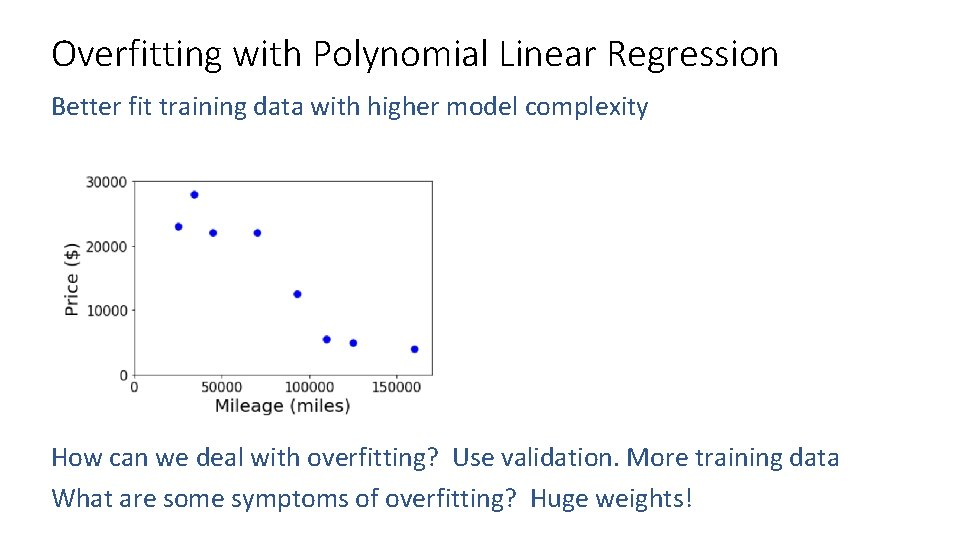 Overfitting with Polynomial Linear Regression Better fit training data with higher model complexity How