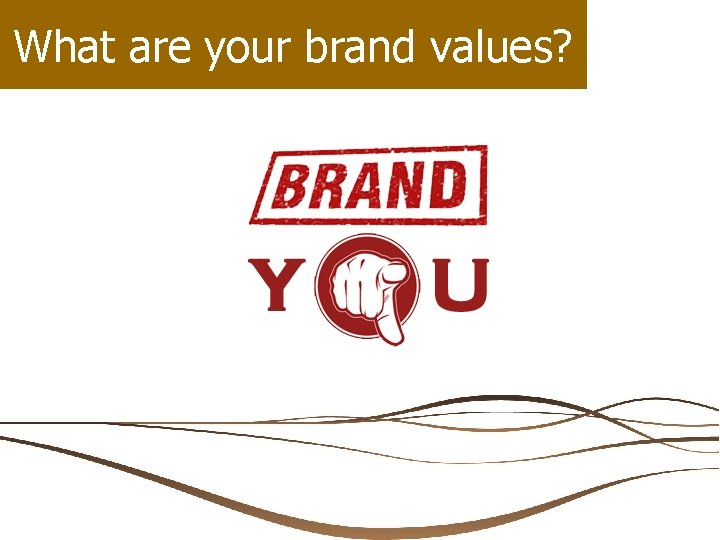 What are your brand values?