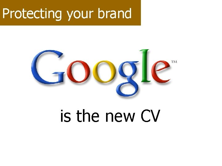 Protecting your brand is the new CV