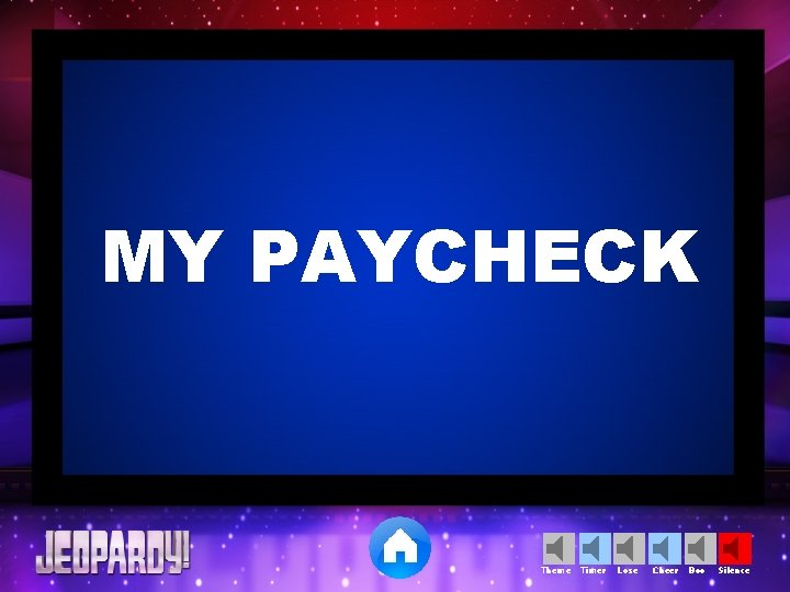 MY PAYCHECK Theme Timer Lose Cheer Boo Silence