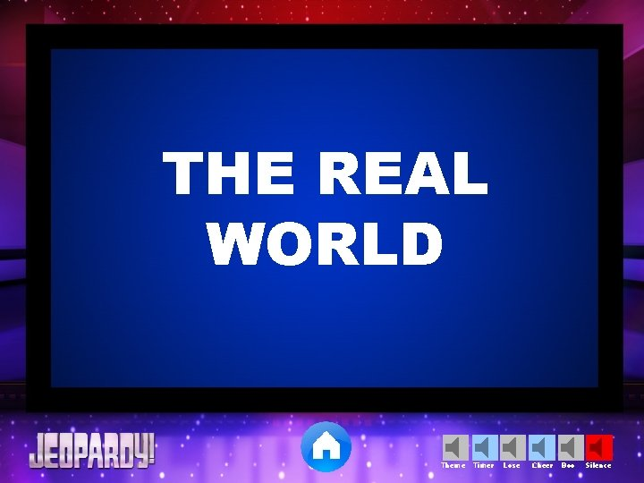THE REAL WORLD Theme Timer Lose Cheer Boo Silence