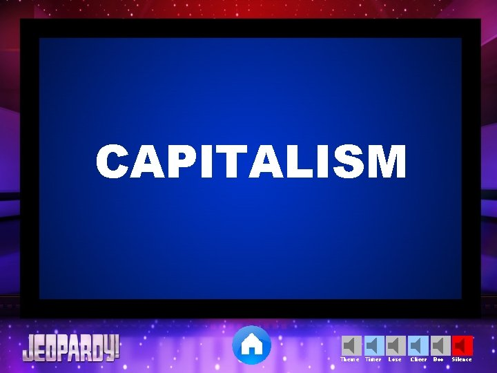 CAPITALISM Theme Timer Lose Cheer Boo Silence