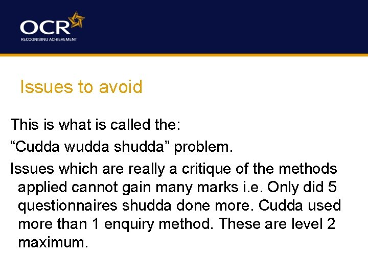 """Issues to avoid This is what is called the: """"Cudda wudda shudda"""" problem. Issues"""