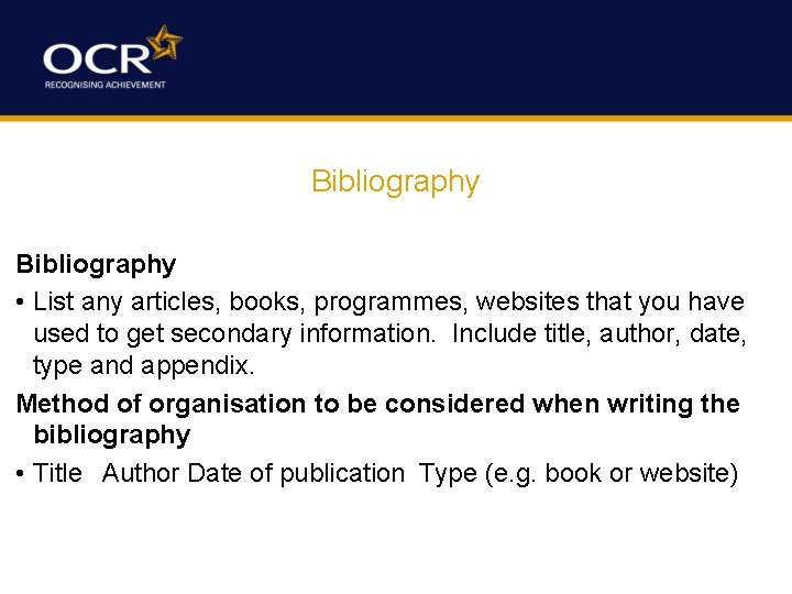 Bibliography • List any articles, books, programmes, websites that you have used to get