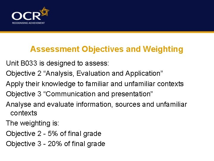 """Assessment Objectives and Weighting Unit B 033 is designed to assess: Objective 2 """"Analysis,"""