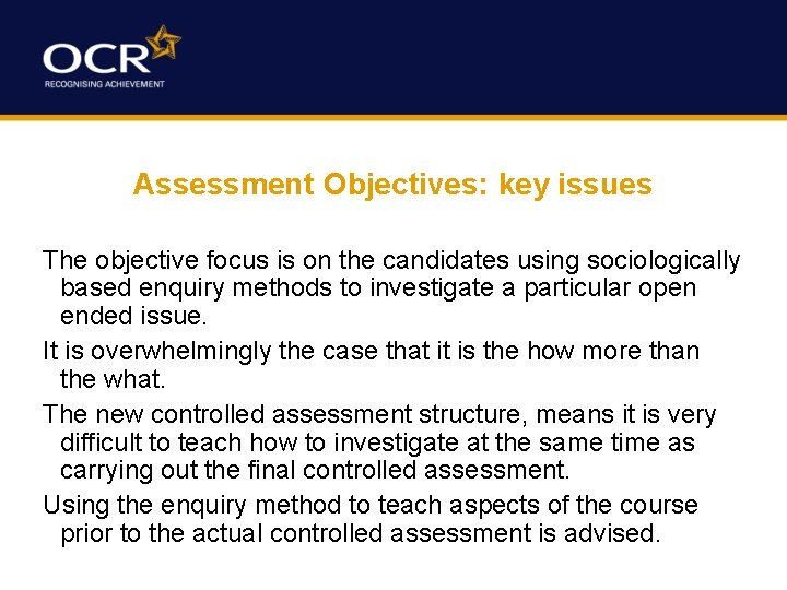 Assessment Objectives: key issues The objective focus is on the candidates using sociologically based