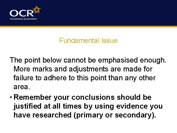 Fundamental Issue The point below cannot be emphasised enough. More marks and adjustments are