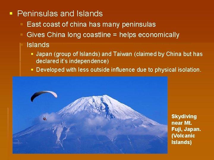 § Peninsulas and Islands § § § East coast of china has many peninsulas