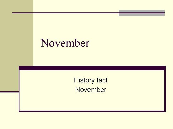 November History fact November