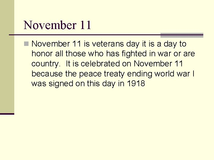 November 11 n November 11 is veterans day it is a day to honor