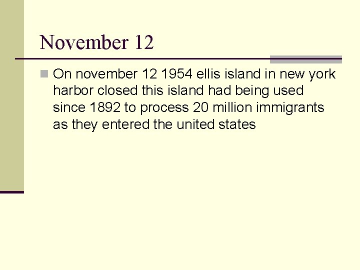 November 12 n On november 12 1954 ellis island in new york harbor closed