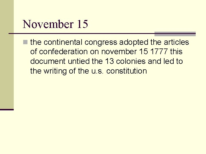 November 15 n the continental congress adopted the articles of confederation on november 15