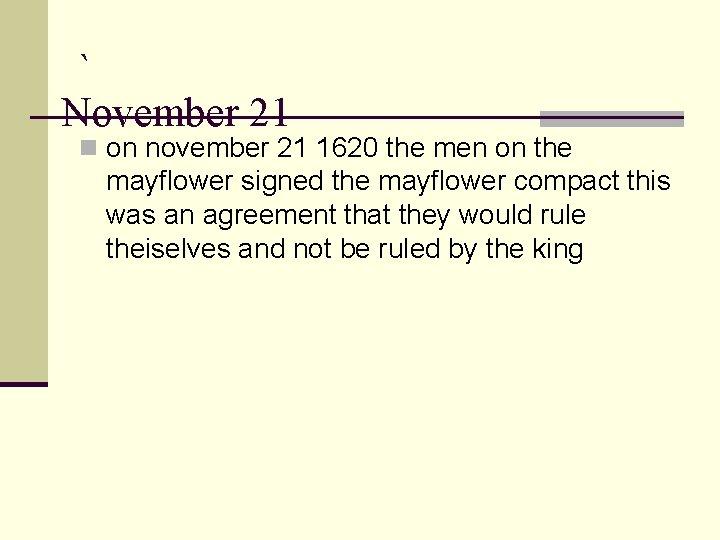 ` November 21 n on november 21 1620 the men on the mayflower signed