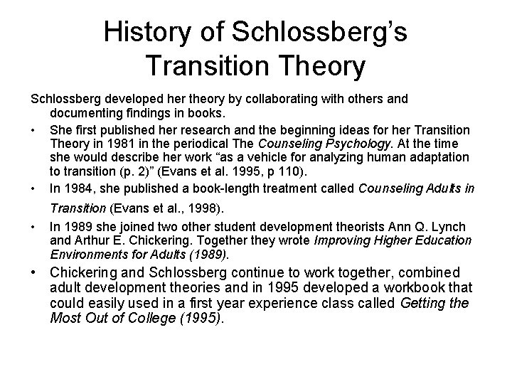 History of Schlossberg's Transition Theory Schlossberg developed her theory by collaborating with others and