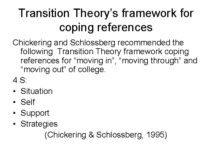 Transition Theory's framework for coping references Chickering and Schlossberg recommended the following Transition Theory