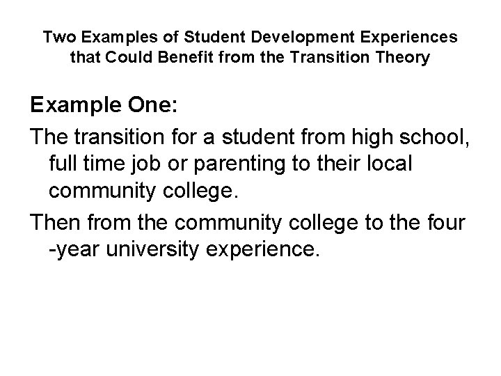 Two Examples of Student Development Experiences that Could Benefit from the Transition Theory Example