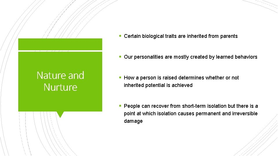 § Certain biological traits are inherited from parents § Our personalities are mostly created