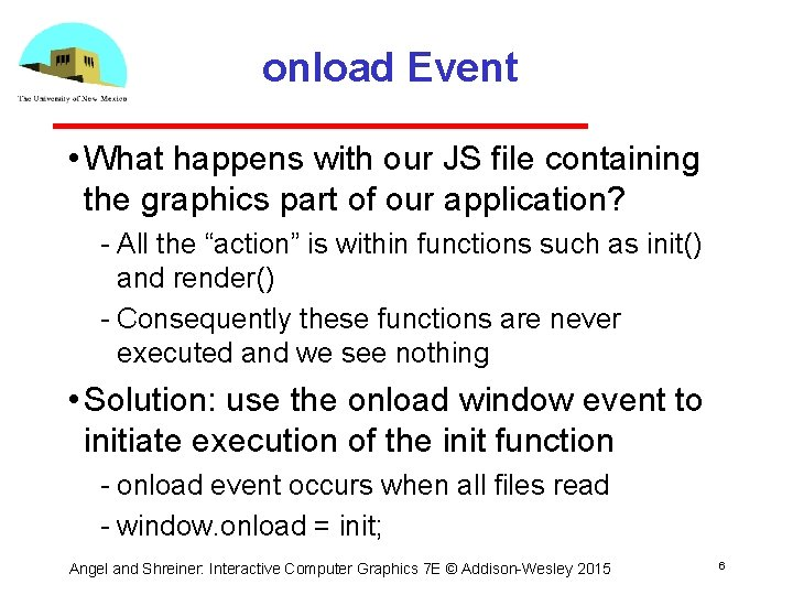 onload Event • What happens with our JS file containing the graphics part of