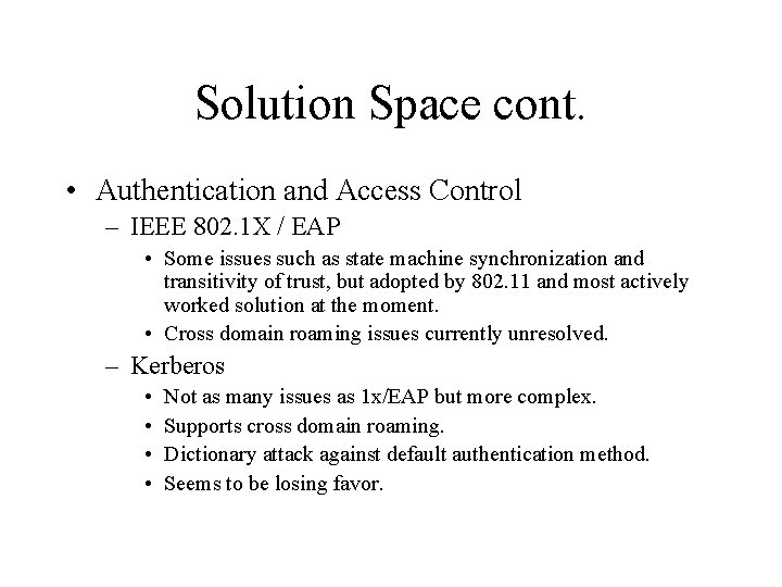 Solution Space cont. • Authentication and Access Control – IEEE 802. 1 X /