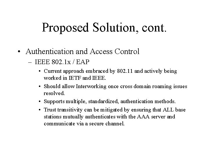 Proposed Solution, cont. • Authentication and Access Control – IEEE 802. 1 x /