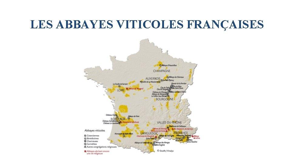 LES ABBAYES VITICOLES FRANÇAISES