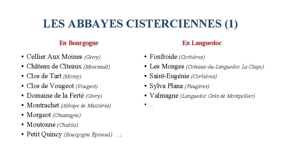 LES ABBAYES CISTERCIENNES (1) En Bourgogne • • • Cellier Aux Moines (Givry) Château