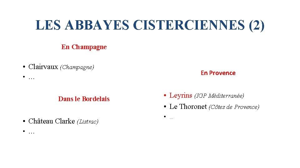 LES ABBAYES CISTERCIENNES (2) En Champagne • Clairvaux (Champagne) En Provence • … Dans