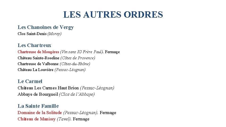 LES AUTRES ORDRES Les Chanoines de Vergy Clos Saint-Denis (Morey) Les Chartreux Chartreuse de