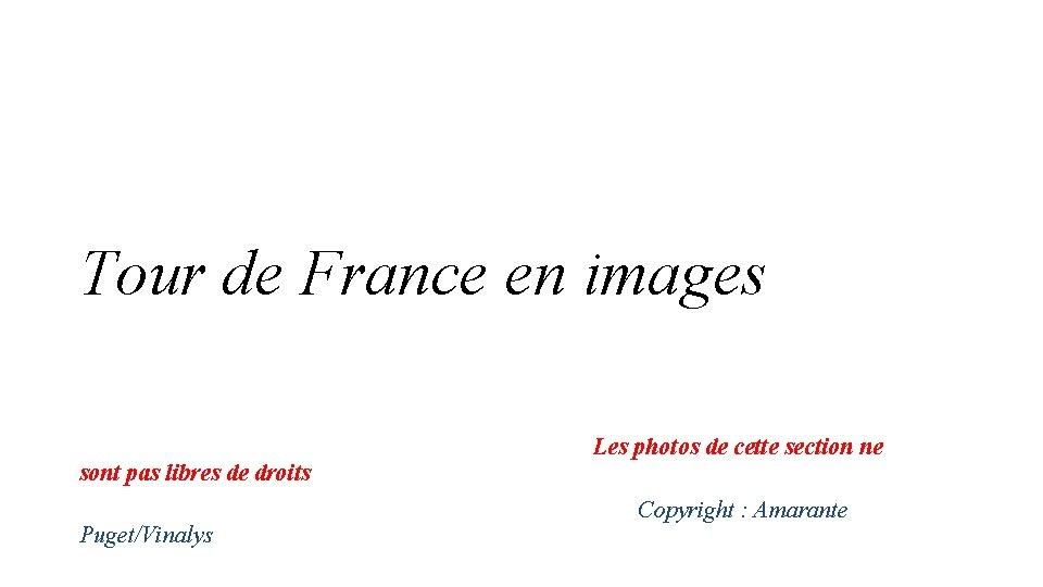 Tour de France en images sont pas libres de droits Puget/Vinalys Les photos de